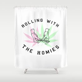 Rolling with the Homies Shower Curtain