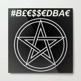 TRULY #BLESSEDBAE Metal Print