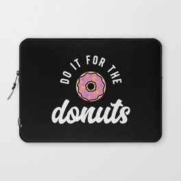 Do It For The Donuts Laptop Sleeve