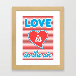 Love Is In The Air, Framed Art Print