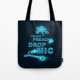 Teach Preach & Drop the Mic Tote Bag