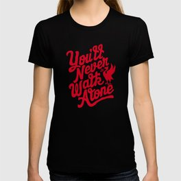 You'll Never Walk Alone -  Red on Black T-shirt