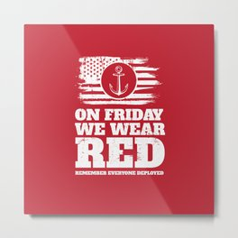 On Friday We Wear Red Navy Military Metal Print