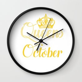Queens are Born in October Women Girl Birthday Celebration  Wall Clock
