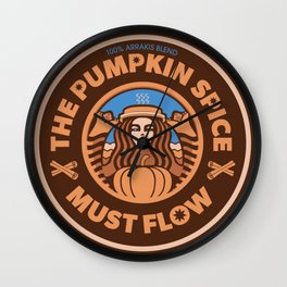 The Pumpkin Spice Must Flow Wall Clock
