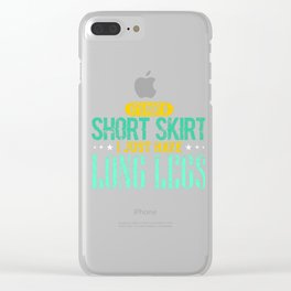 It's Not A Short Skirt I juat have long legs Clear iPhone Case