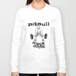 Pitbull Powerhouse Bodybuilding Workout Gym Pitbull T-Shirts Long Sleeve T-shirt