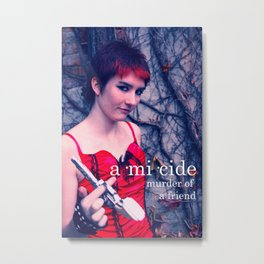 Amicide.  Metal Print