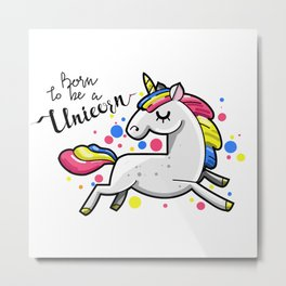 Born To Be A Unicorn Metal Print
