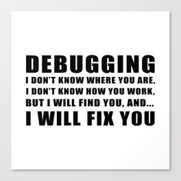 Debugging Canvas Print