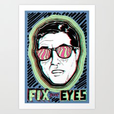 Fix Your Eyes! Art Print