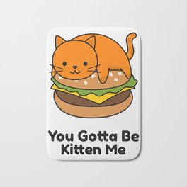 Cute Cartoon Funny Orange Cat Art You Gotta Be Kitten Me Bath Mat