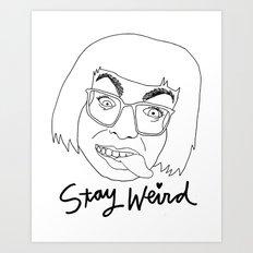 STAY WEIRD (black & white) Art Print