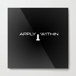 Apply Within Metal Print