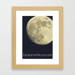 Escape while you can Framed Art Print