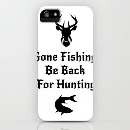 Fishing And Hunting Funny Hunter Gifts iPhone Case