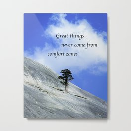 Great Things Never Come From Comfort Zones Metal Print
