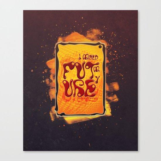 I mold my future Canvas Print