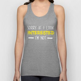 Sorry If I Look Interested I'm Not Funny  Unisex Tank Top
