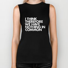 I THINK THEREFORE WE HAVE NOTHING IN COMMON Biker Tank