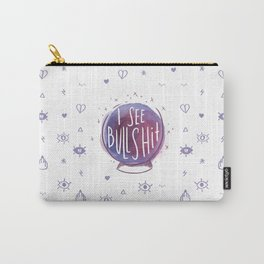 I see BULLSHIT Carry-All Pouch