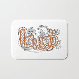 Laugh... it is good for you and for the rest of us! Bath Mat