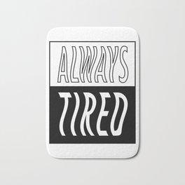 Always Tired Bath Mat