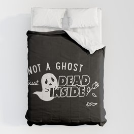Not a Ghost, Just Dead Inside Comforters
