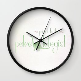 proud to be paleoNtologist Wall Clock