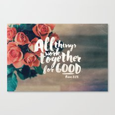 All Things Work Together For Good (Romans 8:28) Canvas Print