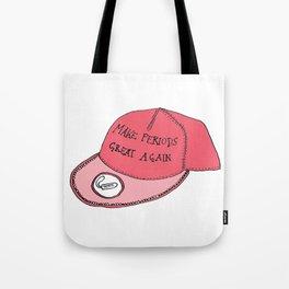 Make Periods Great Again Tote Bag