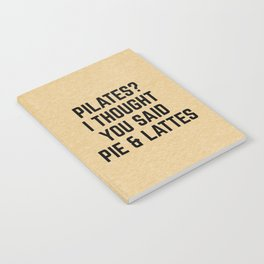Pie & Lattes Funny Quote Notebook