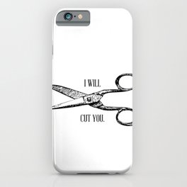 Funny Barber Hair Stylist I Will Cut You iPhone Case
