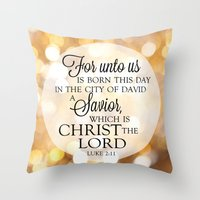 scripture Throw Pillows featuring For Unto Us... Christmas Scripture Luke 2:11 by Misty Diller of Misty Michelle Design