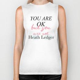 You are not Heath Ledger Biker Tank