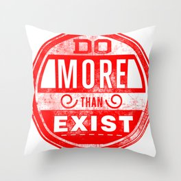 Do more than exist motivation quote red Throw Pillow