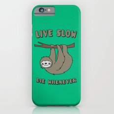 Funny & Cute Sloth 'Live Slow Die Whenever' Cool Statement / Lazy Motto / Slogan Slim Case iPhone 6s