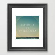 It is never too late  Framed Art Print
