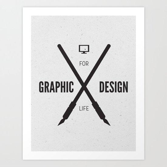 Graphic Design For Life. Art Print