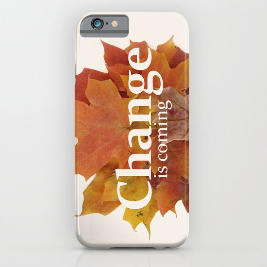 Change is coming iPhone & iPod Case