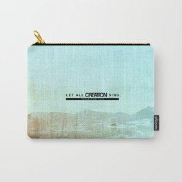 Let All Creation Sing Carry-All Pouch