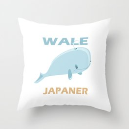 Save the whales Eat more Japanese for Tourette's patients Throw Pillow