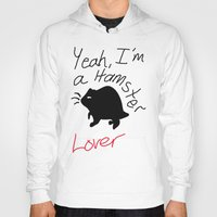 hamster Hoodies featuring Hamster lover  by Taylor J Wyatt