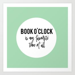 Book o'clock is my favourite time of all! Art Print