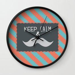 keep calm & moustache it Wall Clock