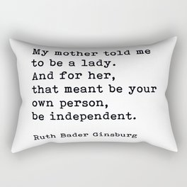 My Mother Told Me To Be A Lady, RBG, Ruth Bader Ginsburg, Motivational Typography Quote Rectangular Pillow