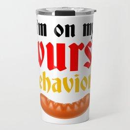 I'm On My Wurst Behaviour Oktoberfest German Beer Drink Travel Mug