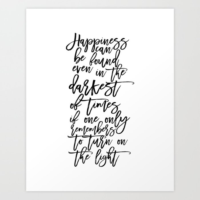 Happiness Can Be Found In The Darkest Of Times Quote: Albus Dumbledore Quotes Happiness Can Be Found, Even In