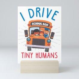 School Bus Driver Drive Tiny Humans Mini Art Print
