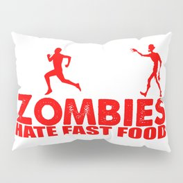 zombies hate fast food Pillow Sham